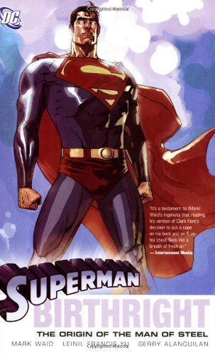 Mark Waid Superman Birthright The Origin Of The Man Of Steel