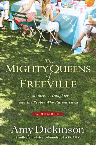 Amy Dickinson The Mighty Queens Of Freeville A Mother A Daughter And The Town That Raised Th