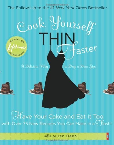 Lifetime Television Cook Yourself Thin Faster Have Your Cake And Eat It Too With Over 75 New Re