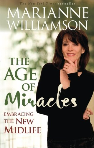 Marianne Williamson Age Of Miracles Embracing The New Midlife