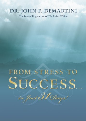 John F. Demartini From Stress To Success...In Just 31 Days!