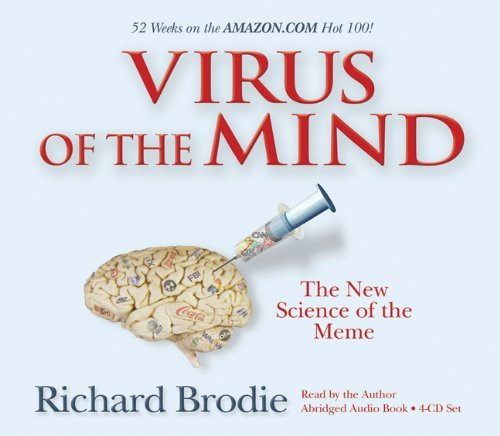 Richard Brodie Virus Of The Mind The New Science Of The Meme Abridged