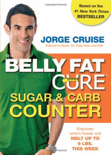 Jorge Cruise Belly Fat Cure Sugar & Carb Counter The Discover Which Foods Will Melt Up To 9 Lbs. This