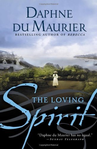 Daphne Du Maurier The Loving Spirit
