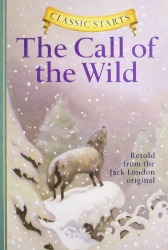 Jack London Classic Starts(r) The Call Of The Wild Abridged