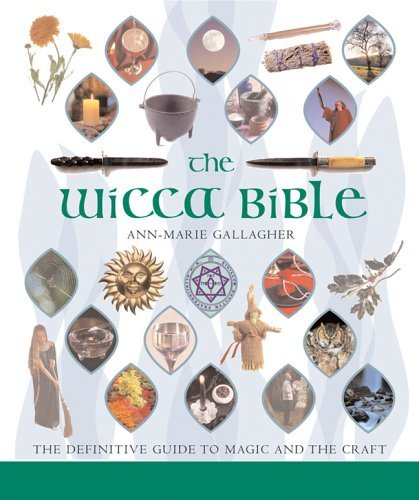 Ann Marie Gallagher The Wicca Bible The Definitive Guide To Magic And The Craft