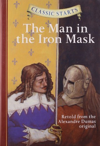 Alexandre Dumas Classic Starts(r) The Man In The Iron Mask