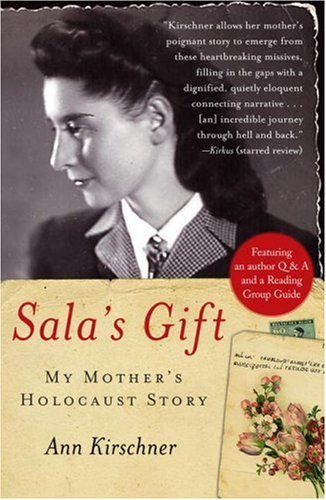 Ann Kirschner Sala's Gift My Mother's Holocaust Story