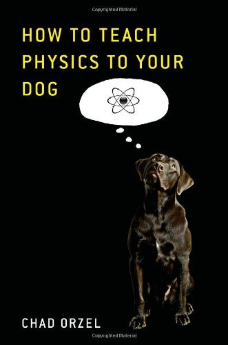 chad-orzel-how-to-teach-physics-to-your-dog