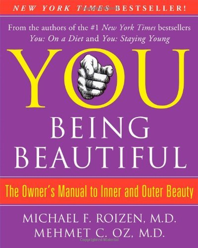 Michael F. Roizen You Being Beautiful The Owner's Manual To Inner And