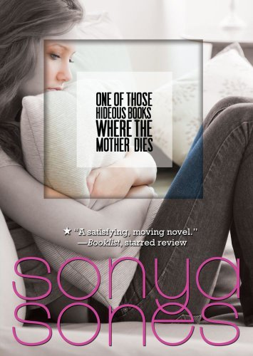 Sonya Sones One Of Those Hideous Books Where The Mother Dies