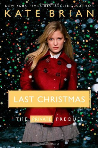 kate-brian-last-christmas-the-private-prequel
