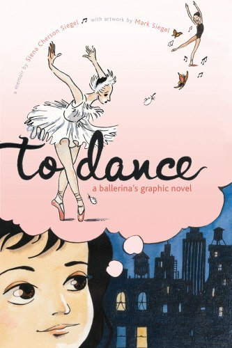 Siena Cherson Siegel To Dance A Ballerina's Graphic Novel