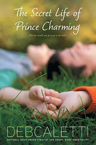 Deb Caletti The Secret Life Of Prince Charming Reprint