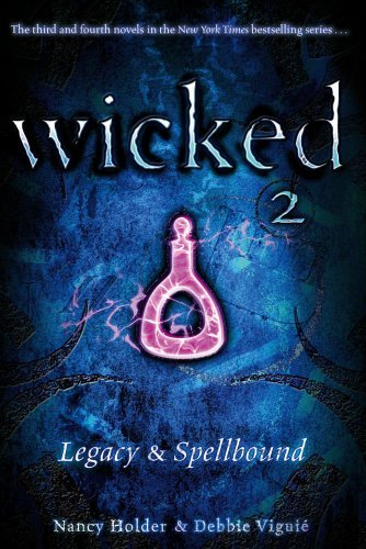 Nancy Holder Wicked 2 Legacy & Spellbound Bind Up