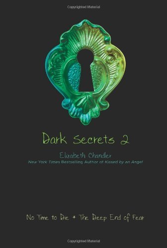 Elizabeth Chandler Dark Secrets 2 No Time To Die The Deep End Of Fear