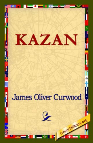 James Oliver Curwood Kazan
