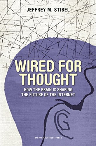 Jeffrey M. Stibel Wired For Thought How The Brain Is Shaping The Future Of The Intern