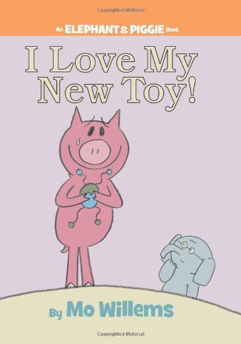 Mo Willems I Love My New Toy! (an Elephant And Piggie Book)