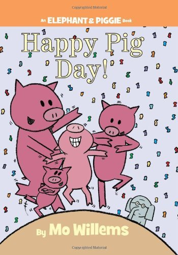 Mo Willems Happy Pig Day!