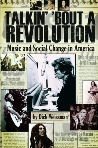 Dick Weissman Talkin' 'bout A Revolution Music And Social Change In America