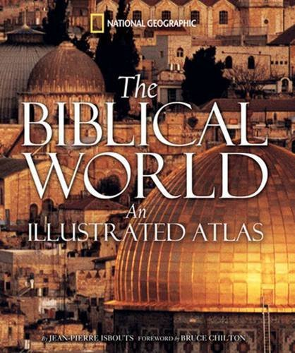 Jean Pierre Isbouts The Biblical World An Illustrated Atlas