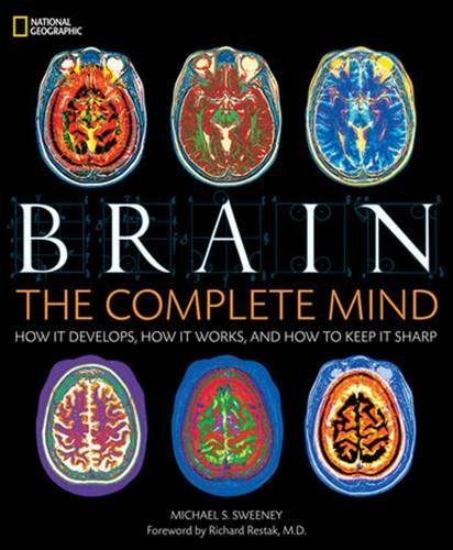 Michael S. Sweeney Brain The Complete Mind How It Develops How It Works