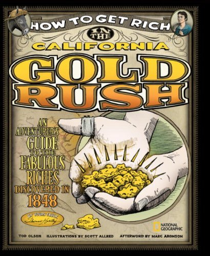 Tod Olson How To Get Rich In The California Gold Rush An Adventurer's Guide To The Fabulous Riches Disc