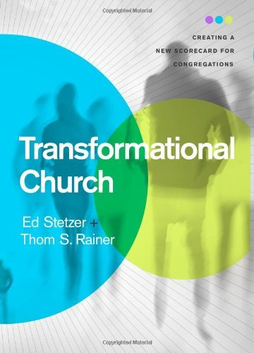 Ed Stetzer Transformational Church Creating A New Scorecard For Congregations