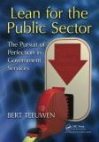 Bert Teeuwen Lean For The Public Sector The Pursuit Of Perfection In Government Services