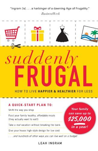 Leah Ingram Suddenly Frugal How To Live Happier & Healthier For Less