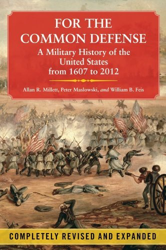 Allan R. Millett For The Common Defense A Military History Of The United States From 1607 0003 Edition;