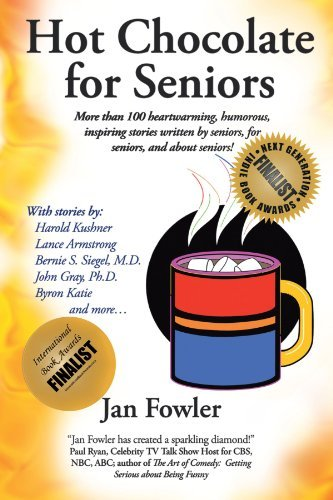 Jan Fowler Hot Chocolate For Seniors More Than 100 Heartwarming Humorous Inspiring S