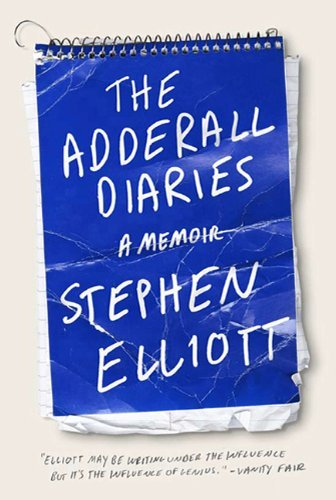 Stephen Elliott The Adderall Diaries