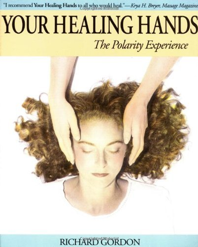 Richard Gordon Your Healing Hands The Polarity Experience