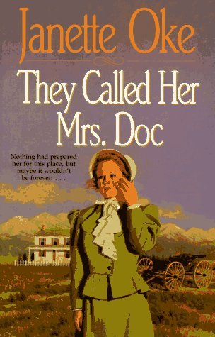 Janette Oke They Called Her Mrs Doc (women Of The West #5)