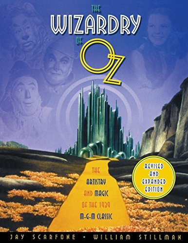 Jay Scarfone The Wizardry Of Oz The Artistry And Magic Of The 1939 Mgm Classic Revised And Exp