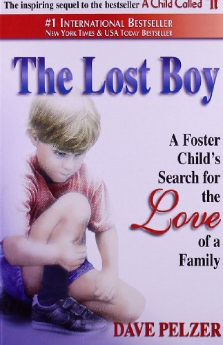 dave-pelzer-lost-boy-the-a-foster-childs-search-for-the-love-of-a-family