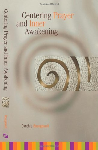 Cynthia Bourgeault Centering Prayer And Inner Awakening