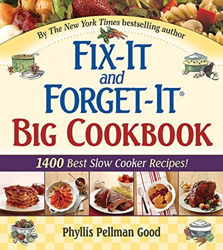 Phyllis Pellman Good Fix It And Forget It Big Cookbook 1400 Best Slow Cooker Recipes!