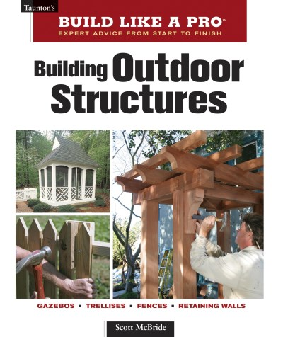 Scott Mcbride Building Outdoor Structures