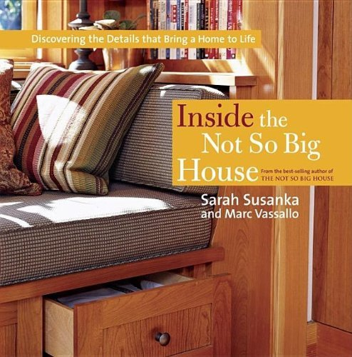 susanka-sarah-vassallo-marc-gutmaker-ken-pht-inside-the-not-so-big-house
