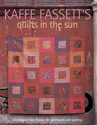 Kaffe Fassett Kaffe Fassett's Quilts In The Sun 20 Designs From Rowan For Patchwork And Quilting