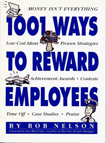 Stephen Schudlich Ken Blanchard Bob Nelson 1001 Ways To Reward Employees