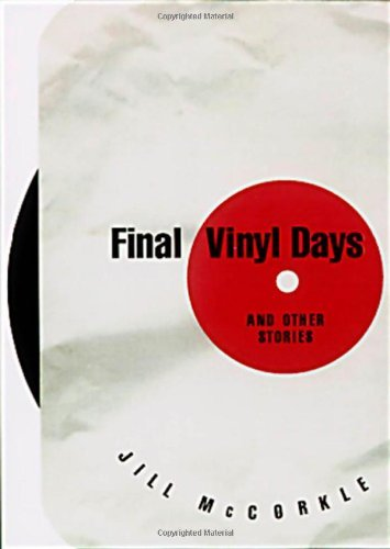 Jill Mccorkle Final Vinyl Days And Other Stories