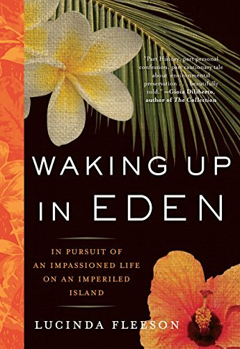 Lucinda Fleeson Waking Up In Eden In Pursuit Of An Impassioned Life On An Imperiled