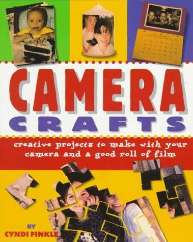 Judy Macdonald Cyndi Finkle Camera Crafts Creative Projects To Make With Your