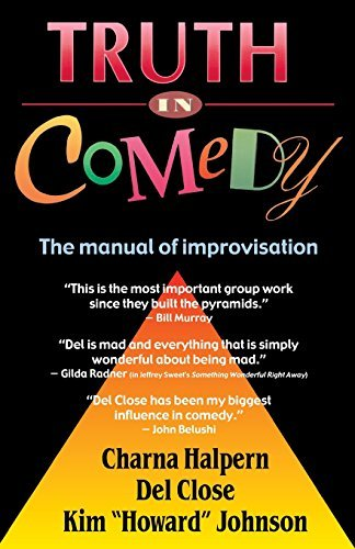 Charna Halpern Truth In Comedy The Manual For Improvisation