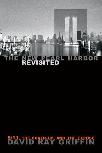 David Ray Griffin The New Pearl Harbor Revisited 9 11 The Cover Up And The Expose