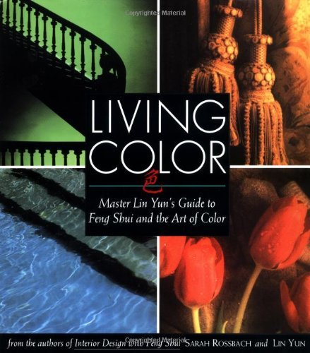 Sarah Rossbach Living Color Master Lin Yuns Guide To Feng Shui And The Art Of